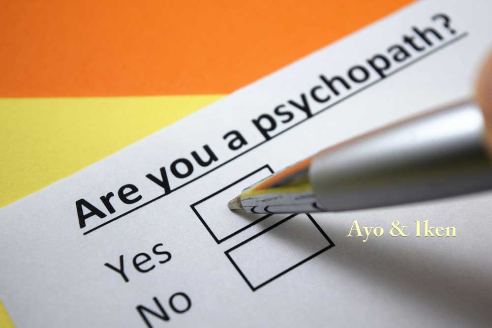20 Ways to Spot the Psychopath in Your Life - Ayo & Iken